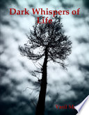Dark Whispers of Life