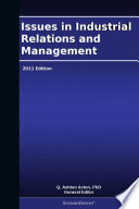 Issues in Industrial Relations and Management  2011 Edition