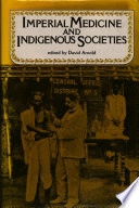 Imperial Medicine and Indigenous Societies