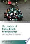 The Handbook Of Global Health Communication : a comprehensive and up-to-date analysis of...