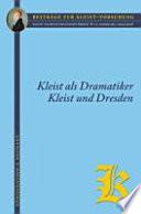 Themen: Kleist als Dramatiker, Aufführungsgeschichte und Aufführungspraxis, Kleist und Dresden, Werk, Kontext und Umgebung
