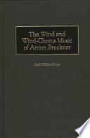 The Wind and Wind chorus Music of Anton Bruckner