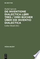 De inventione dialectica libri tres   Drei B  cher   ber die Inventio dialectica