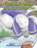 Chukfi Rabbit s Big  Bad Bellyache