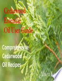 Cedarwood Essential Oil User Guide  Comprehensive Cedarwood Oil Recipes