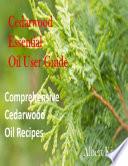 Cedarwood Essential Oil User Guide  Comprehensive Cedarwood Oil Recipes