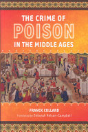 The Crime Of Poison In The Middle Ages : of poisoning as it was conceived, executed, and...