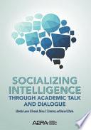 Socializing Intelligence Through Academic Talk and Dialogue