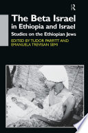 The Beta Israel in Ethiopia and Israel Book PDF