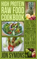 High Protein Raw Food Cookbook