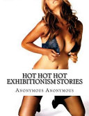 Hot Hot Hot Exhibitionism Stories