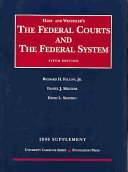 Hart And Wechsler s Supplement to the Federal Courts And the Federal System 2006