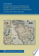 Zur Wahrnehmung und Darstellung des Fremden in ausgewählten französischen Reiseberichten des 16. bis 18. Jahrhunderts