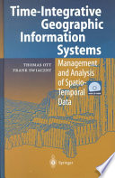 Time Integrative Geographic Information Systems