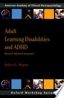 Adult Learning Disabilities and ADHD  Research Informed Assessment