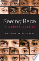 Seeing Race in Modern America
