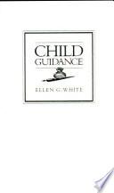 Child Guidance : ...