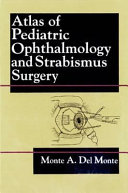 Atlas of Pediatric Ophthalmology and Strabismus Surgery
