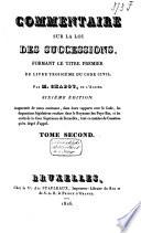 Commentaire sur la loi des successions, formant le titre premier du livre troisième du code civil