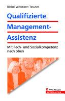 Qualifizierte Management-Assistenz ; mit Fach- und Sozialkompetenz nach oben