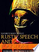 Rustic Speech and Folk Lore