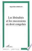Les Lib Ralit S Et Les Successions En Droit Congolais