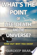 What S The Point Of Life Death And The Universe