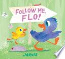 Follow Me  Flo  Book PDF