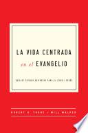 The Gospel Centered Life Spanish Edition