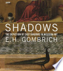 Shadows : the world's foremost art historians, traces how cast...