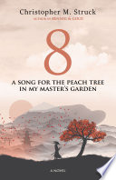 8 A Song For The Peach Tree In My Master S Garden