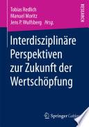 Interdisziplinäre Perspektiven zur Zukunft der Wertschöpfung