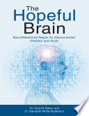The Hopeful Brain  Neuro Relational Repair for Disconnected Children and Youth