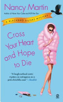 Cross Your Heart And Hope To Die : with a flair for fashion—and for solving crimes....