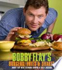 Bobby Flay S Burgers Fries Shakes