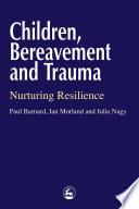 Children  Bereavement and Trauma