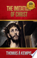 The Imitation Of Christ : à kempis is a christian...