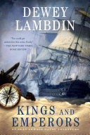"""Kings And Emperors : of o'brian and forester."""" —kirkus reviews (starred review)..."""