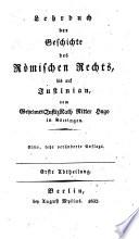 Lehrbuch der Geschichte des Römischen Rechts, bis auf Justinian