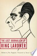 The Lost Journalism of Ring Lardner