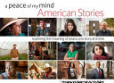 A Peace of My Mind American Stories