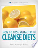 Cleanse Diets  How to Lose Weight With Shakeology  Blueprint Cleanse  Master Cleanse  and More