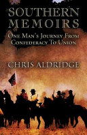 Southern Memoirs  One Man s Journey from Confederacy to Union