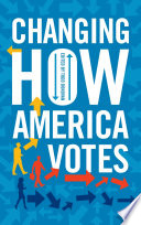 Changing How America Votes