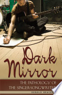 Dark Mirror The Pathology Of The Singer Songwriter