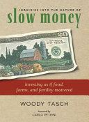 download ebook inquiries into the nature of slow money pdf epub