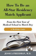 How to Be an All Star Residency Match Applicant  From the First Year of Medical School to Match Day  a Mededits Guide
