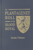 The Plantagenet Roll of the Blood Royal