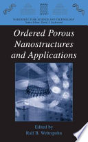 Ordered Porous Nanostructures And Applications : including macroporous silicon, porous alumina, mcm41 and photonic...