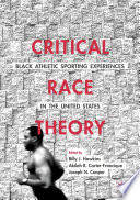 Critical Race Theory  Black Athletic Sporting Experiences in the United States